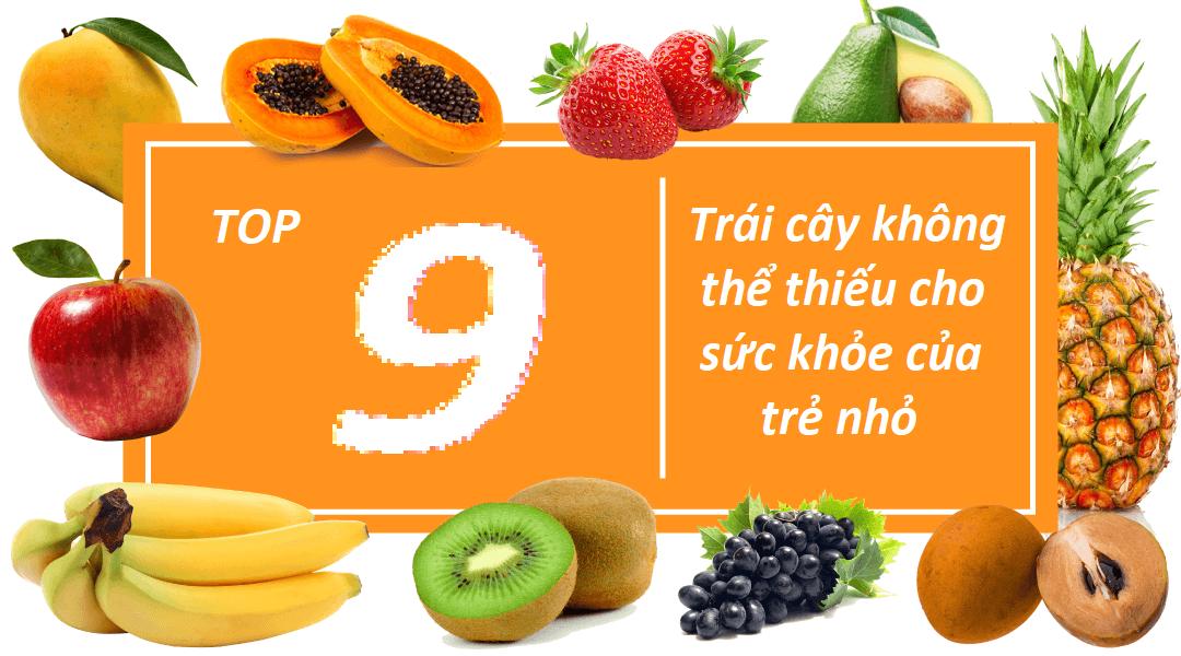 Top 9 trái cây không thể thiếu cho sức khỏe của trẻ nhỏ